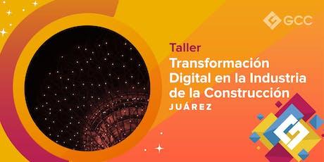 """Taller """"Transformación digital en la industria de la construcción""""- ITESM entradas"""