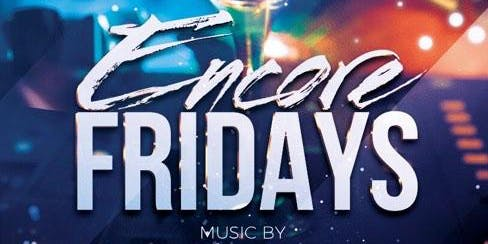 ENCORE FRIDAYS at iL Bacio