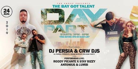 The Bay Got Talent DAY PARTY w/ RPXSB, Antonius, Lumbi, Persia & CRW DJ's tickets