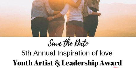 5th Inspiration of Love Youth Artist  & Leadership Recognition Ceremony tickets