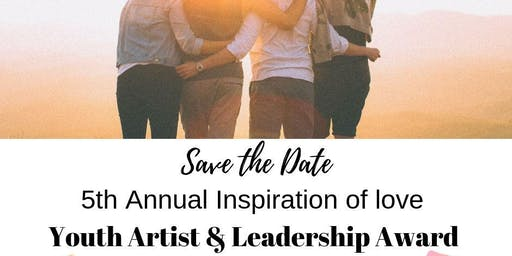 5th Inspiration of Love Youth Artist  & Leadership Recognition Ceremony