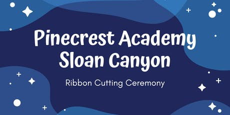 Pinecrest Sloan Canyon Ribbon Cutting tickets