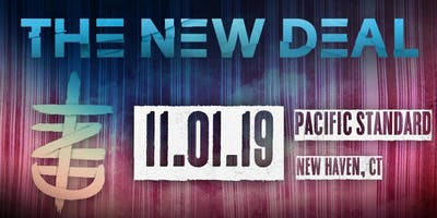 theNEWDEAL Friday, November 1st at Pacific Standard Tavern New Haven, CT