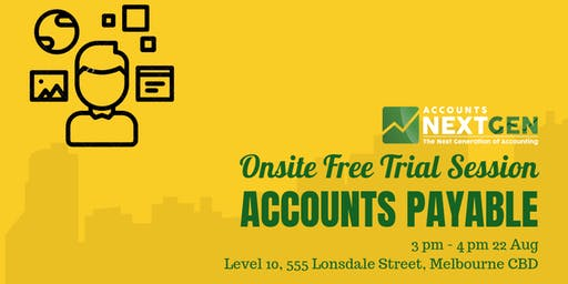 Accounts Payable Melbourne Onsite Trial Session ( 22 August 3pm -  4pm)