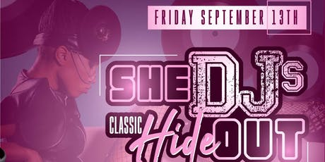 SheDJs Classic Hide Out tickets