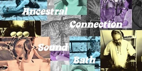 Ancestral Connection Sound Bath tickets