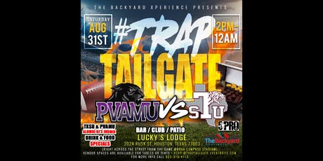 #TrapTailgate : The Biggest Labor Day Classic Tailgate Turn Up (PV vs TxSU) tickets