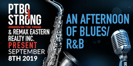 PTBOStrong and RE/MAX present an Afternoon of Blues / R&B tickets