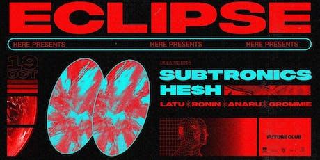ECLIPSE feat. Subtronics & HE$H tickets