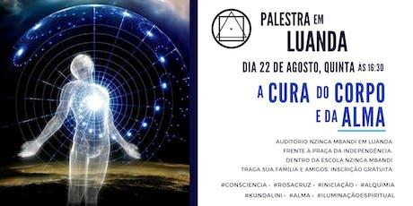 "Palestra em Luanda - ""A Cura do Corpo e da Alma"" bilhetes"