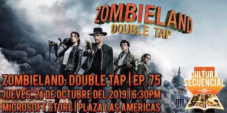 Zombieland: Double Tap | Ep. 75 ¡EN VIVO! tickets