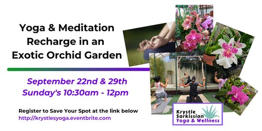 Yoga Recharge in an Exotic Orchid Garden (9/29)