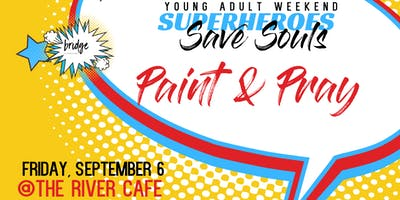 Young ***** Weekend : Paint and Pray