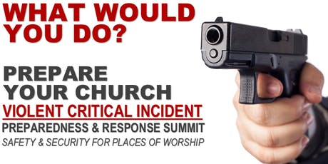 VIOLENT CRITICAL INCIDENT SECURITY SUMMIT FOR PLACES OF WORSHIP tickets