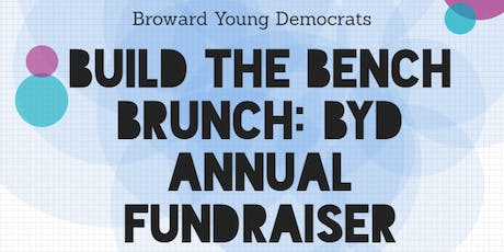 Broward Young Democrats Annual Fundraiser: Build a Bench Brunch! tickets