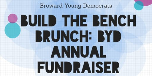 Broward Young Democrats Annual Fundraiser: Build a Bench Brunch!