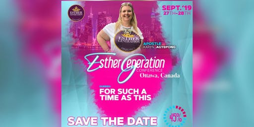 Esther Generation Conference 2019: For Such a Time As This