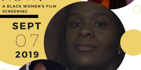 OUR TIME IS NOW: A Black Women's Film Screening tickets
