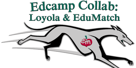 Edcamp Collab: Loyola & #Edumatch 2019 tickets