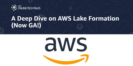 A Deep Dive on AWS Lake Formation (Now GA!) tickets