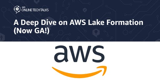 A Deep Dive on AWS Lake Formation (Now GA!) Tickets, Wed