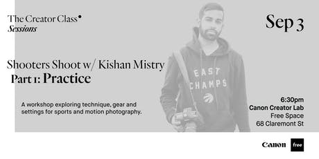 Canon Creator Lab Presents: Practice w/ Kishan Mistry tickets