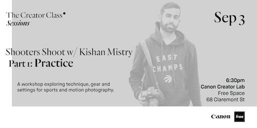 Canon Creator Lab Presents: Practice w/ Kishan Mistry