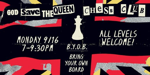 God Save The Queen Monthly Chess Club