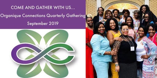 Organique Connections Quarterly Gathering - September 2019