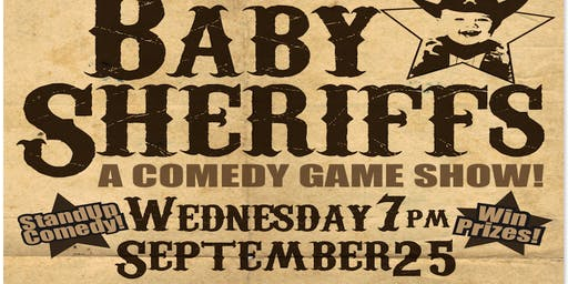 Baby Sheriffs: A Comedy Game Show
