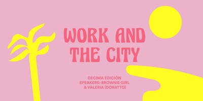 Work and the city – Summer Edition