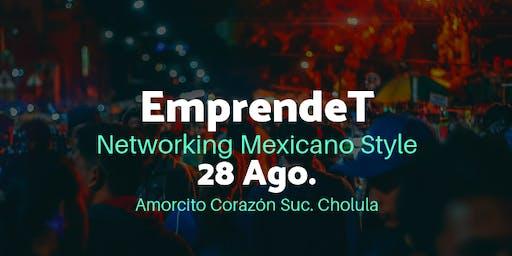 EmprendeT Puebla Networking Mexicano Style Vol.1