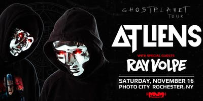 ATLiens Ghost Planet Tour w/  Ray Volpe