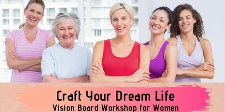 Craft Your Dream Life - Vision Board Workshop for Women - tickets