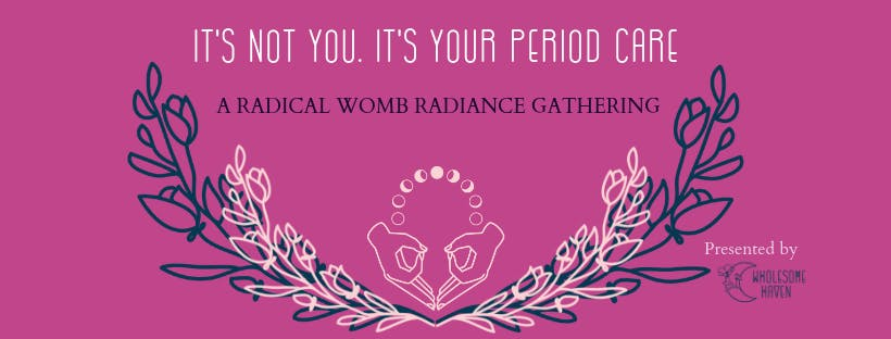 It's Not You. It's Your Period Care.