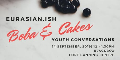 Boba & Cakes: Eurasian.ish Conversations tickets