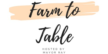 Mayor Ray Smith's Farm to Table tickets