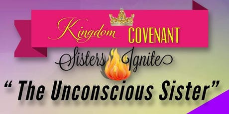 """Kingdom Covenant Sisters Ignite """"The Unconscious Sister"""" tickets"""