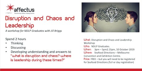 Disruption and Chaos and Leadership - ONLY AVAILABLE TO OUR GRADUATES tickets