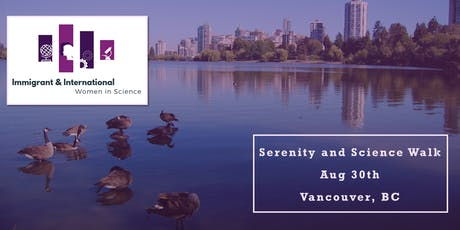 Serenity and Science Walk: IWS Vancouver, BC tickets
