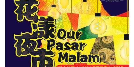 花漾夜市 Our Pasar Malam (舞台剧 Drama Performance)- 预演 tickets