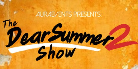 The Dear Summer 2 Show tickets