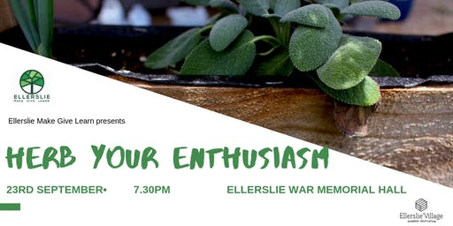 Herb Your Enthusiasm - with Ellerslie Make, Give,