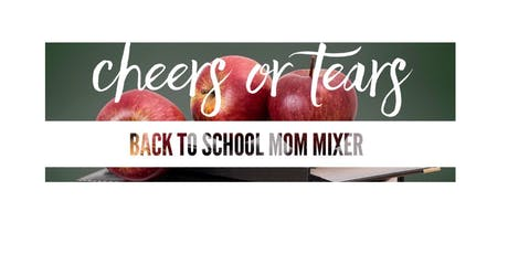 Cheers or Tears - Back to School Mom Mixer tickets