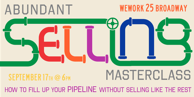 Abundant Selling-How to Fill Up Your Pipeline Without Selling Like the Rest