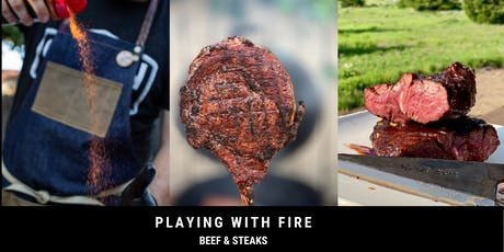 Playing with Fire: Beef & Steaks  tickets