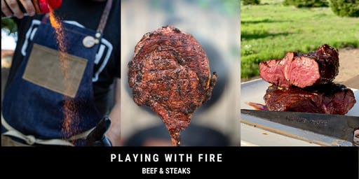 Playing with Fire: Beef & Steaks