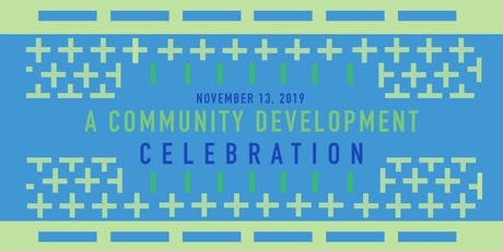 A Community Development Celebration tickets