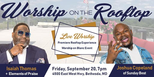 Worship On the Rooftop / A Worship en Blanc (All White) Experience