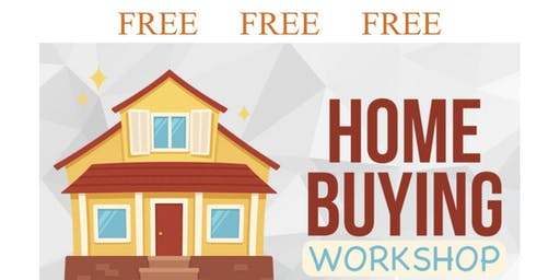 FREE Home Buying Workshop, learn how to own a home